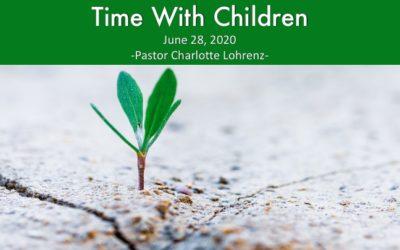 Time for Children for June 28, 2020