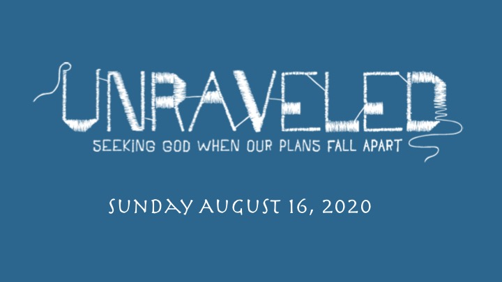Virtual Worship for Sunday, August 16, 2020