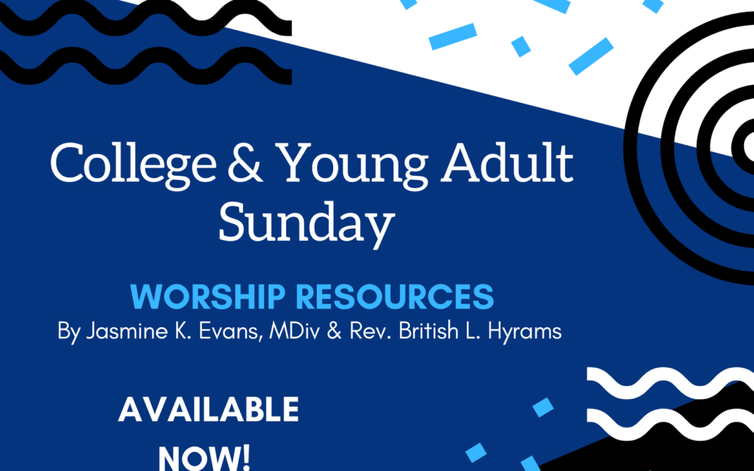 Worship Resource for College and Young Adult Sunday, August 8, 2021