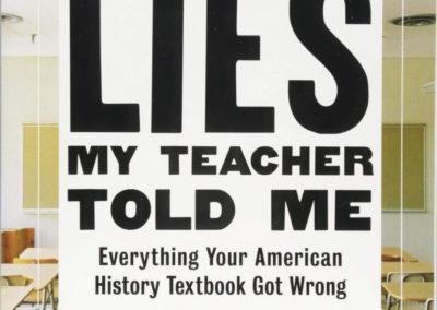 Lies My Teacher Told Me by James Lowen