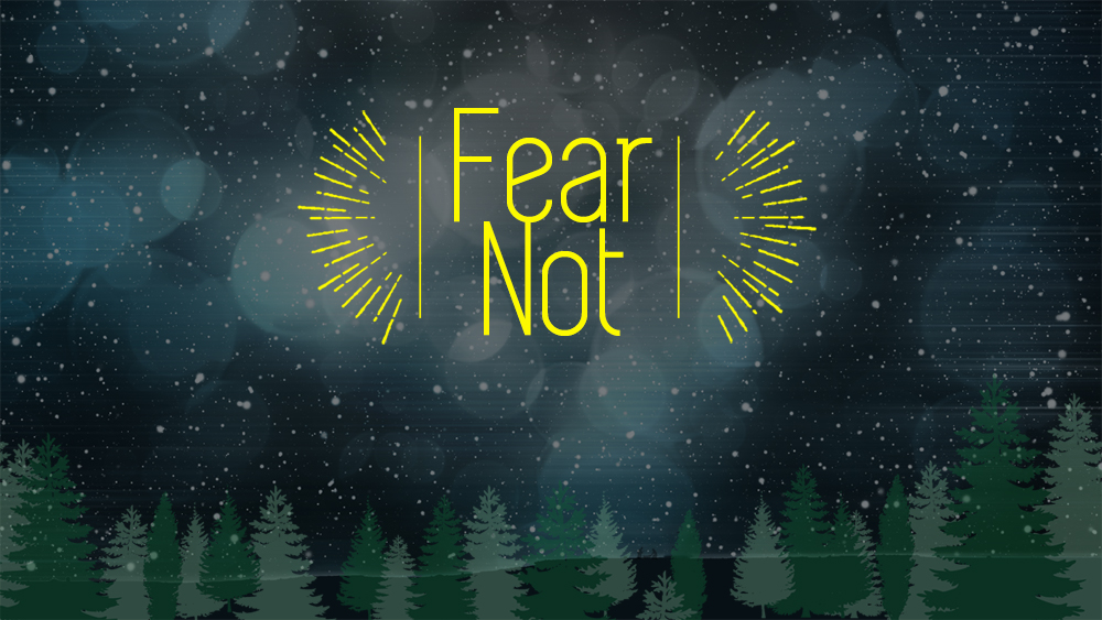 Advent Worship Fear Not