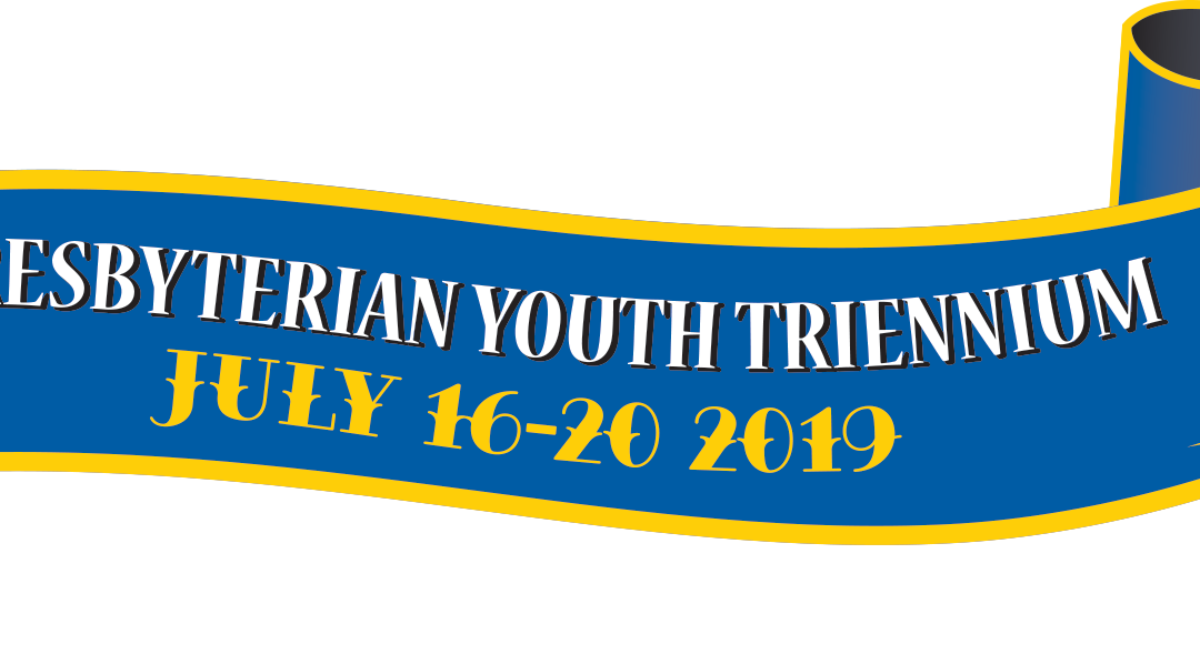 Lessons from Presbyterian Youth Triennium (PYT) 2019