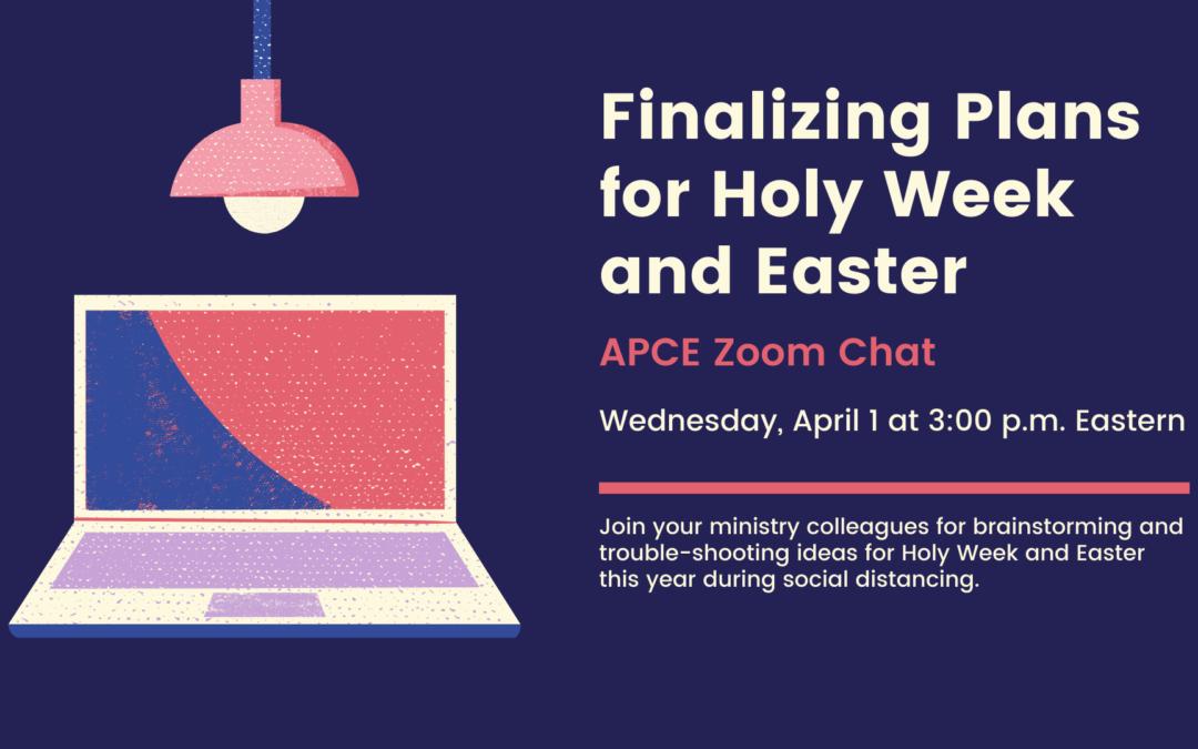 APCE Finalizing Holy Week and Easter: 4/1/2020
